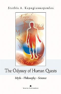 The Odyssey of Human Quests - Myth, Philosophy, Science