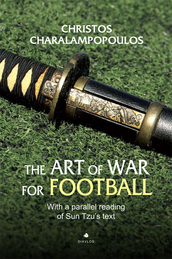 The Art of War for Football - With parallel reading of Sun Tzu's text